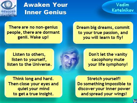 Awaken Your Inner Genius: 6 Advices by Vadim Kotelnikov