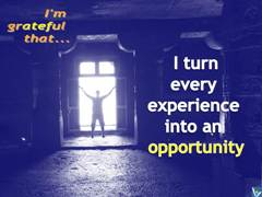 Opportunity Affirmations: I turn every experines into an opportunity