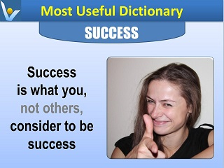 Success Definition, SUCCESS is what you, not others, consider to be success, Most Useful Dictionary Vadim Kotelnikov