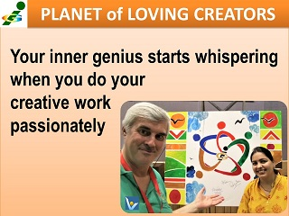 Genius advice Inner genius wispers when you do your creative work passionately Vadim Kotelnikov