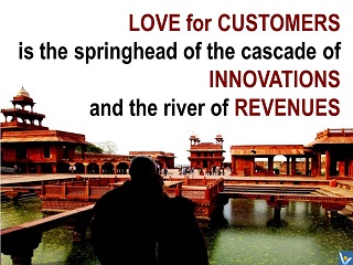 Customer quotes Vadim Kotelniko, Love for customers is the springhead of the cascade of innovations and the river of revenues.
