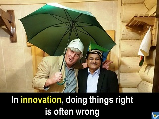 Innovation quotes In innovation, doing things right is often wrong Vadim Kotelnikov