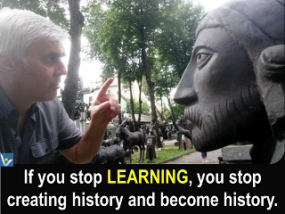 Vadim Kotelnikov quotes If you stop learning you stop creating history and become history.