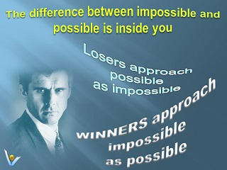 Vadim Kotelnikov Winners vs Losers quotes: Impossible Is Possible: Losers approach possible as impossible; Winners approach impossible as possible